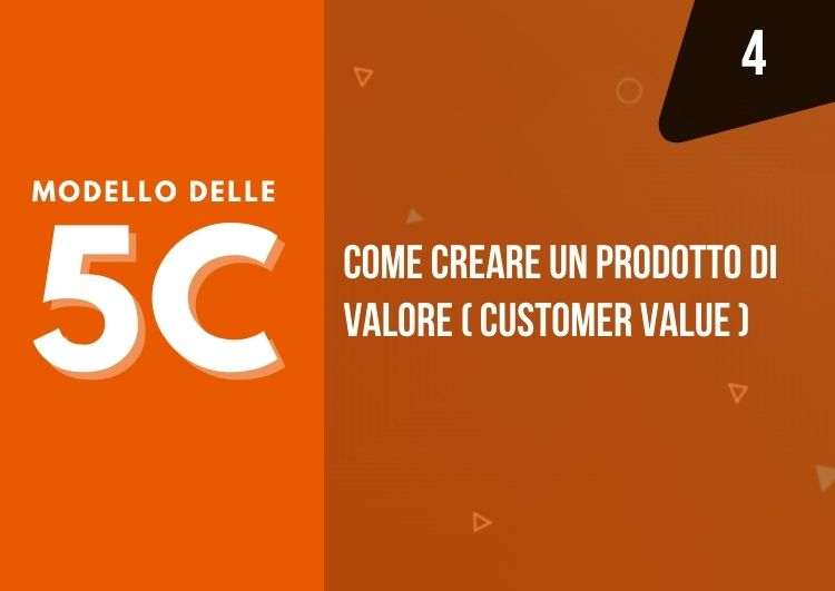 modello 5c - come creare un prodotto di valore customer value - mama industry